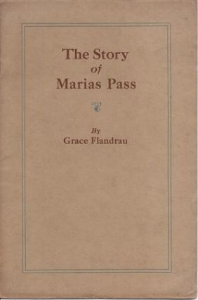 THE STORY OF MARIAS PASS. Grace Flandrau