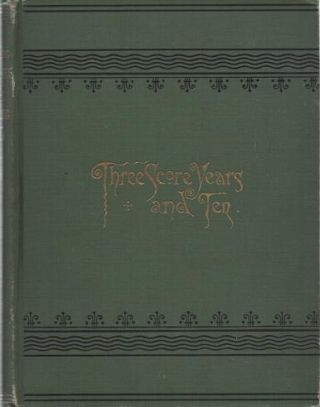 THREE SCORE YEARS AND TEN: Life-long Memories of Fort Snelling, Minnesota, and Other Parts of...