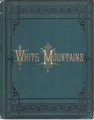 VIEWS IN THE WHITE MOUNTAINS: With Descriptions by M.F. Sweetser. White Mountains New Hampshire
