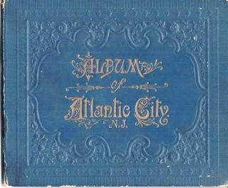 ALBUM OF ATLANTIC CITY:; Chas. Frey's Original Souvenir Albums. Atlantic City New Jersey