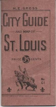 CITY GUIDE AND MAP OF ST. LOUIS:; This Guide has been completely revised and rebuilt. Saint Louis...