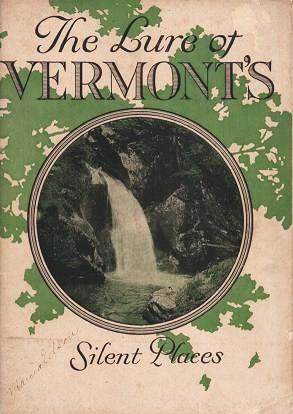 "THE LURE OF VERMONT'S SILENT PLACES: ""The Green Mountains""; By Roderic Marble Olzendam. Vermont"