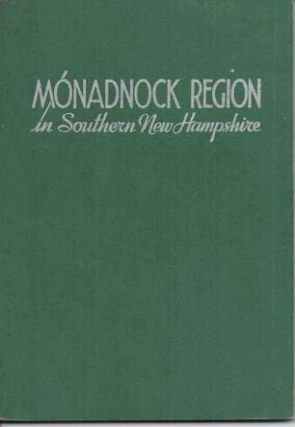 "INVITING YOU TO VISIT AND TO LIVE IN THE MONADNOCK REGION, ""LAND OF NEW HAMPSHIRE CHARM"":; Text..."