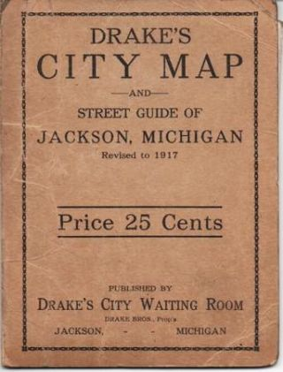 DRAKE'S CITY MAP AND STREET GUIDE OF JACKSON, MICHIGAN, REVISED TO 1917 (cover title). Jackson...