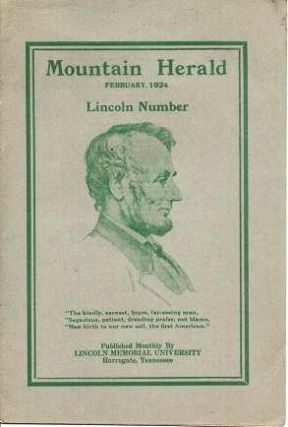 MOUNTAIN HERALD, FEBRUARY 1924: LINCOLN NUMBER.; T.B. Ford, Dean, Editor-in-Chief. Lincoln...