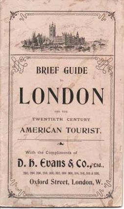 BRIEF GUIDE TO LONDON FOR THE TWENTIETH CENTURY AMERICAN TOURIST. London England