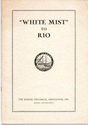 """WHITE MIST"" TO RIO: The 1953 South Atlantic Ocean Race. G. W. Blunt White"