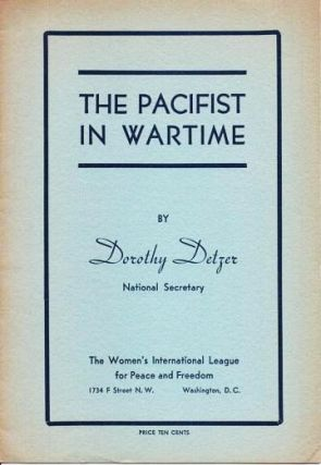 THE PACIFIST IN WARTIME. Dorothy Detzer.