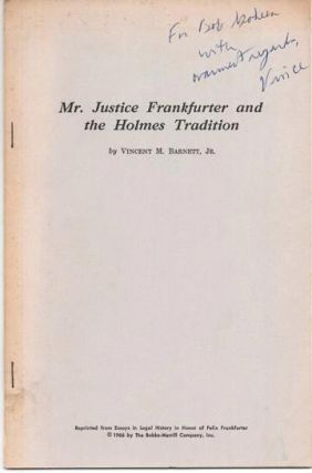 MR. JUSTICE FRANKFURTER AND THE HOLMES TRADITION; Reprinted from Essays in Legal History in Honor...