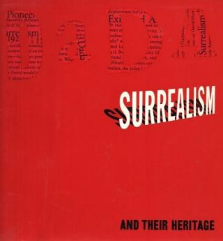 DADA, SURREALISM AND THEIR HERITAGE. William S. Rubin