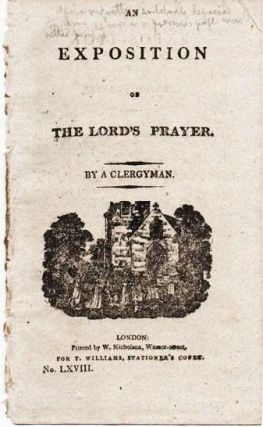 AN EXPOSITION OF THE LORD'S PRAYER. By A Clergyman. Anonymous