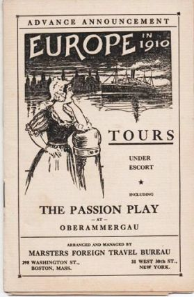 ADVANCE ANNOUNCEMENT: EUROPE IN 1910. Tours under Escort, including The Passion Play at...