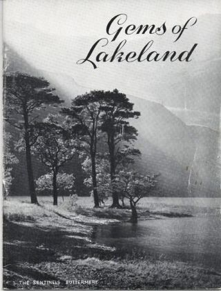 GEMS OF LAKELAND: Camera Studies of the Lake District.; Photographs by E.W. Chadwick Hickling,...