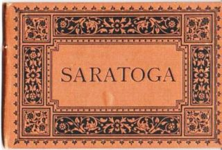 SARATOGA: From Photographs by Louis Glaser's Process. Saratoga New York
