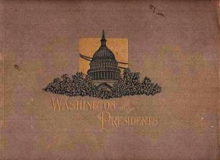 WASHINGTON AND THE PRESIDENTS:; Photographs by Harris & Ewing. Washington DC.