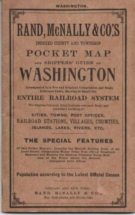 INDEXED COUNTY AND TOWNSHIP POCKET MAP AND SHIPPERS' GUIDE OF WASHINGTON:; Accompanied by a New and Original Compilation and Ready Reference Index, Showing in Detail the Entire Railroad System...Cities, Towns, Post Offices, Railroad Stations, Villages, Counties, Islands, Lakes, River, Etc.