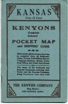 KANSAS: Kenyon's Complete, Indexed Pocket Map and Shippers' Guide; With latest official census, showing in complete form all Railroads, Cities, Towns, Post Offices, Rivers, Telegraph Stations, Money Order Post Offices, and chief Auto Roads. Also the name of the Railroads and Express Companies entering each Town and the Express Company doing business over each road.