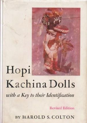 HOPI KACHINA DOLLS: With a Key to their Identification. Color photographs by Jack Breed. Harold...