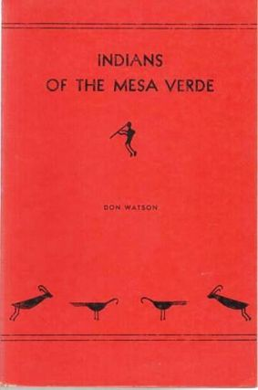 INDIANS OF THE MESA VERDE. Don Watson.