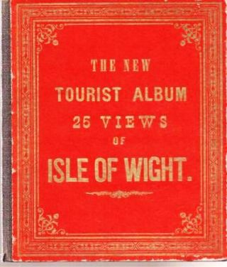 THE NEW TOURIST ALBUM: 25 VIEWS OF ISLE OF WIGHT:; Manufactured Abroad. Isle of Wight England.