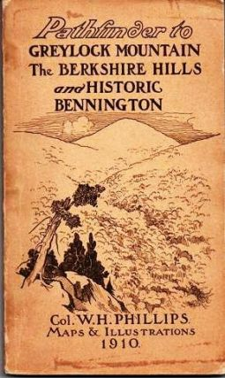 PATHFINDER TO GREYLOCK MOUNTAIN, THE BERKSHIRE HILLS AND HISTORIC BENNINGTON:; Maps Showing Roads, Street Railways and Greylock Summit.