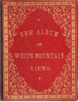 NEW ALBUM OF WHITE MOUNTAIN VIEWS. White Mountains New Hampshire
