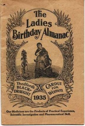 THE LADIES BIRTHDAY ALMANAC, 1935: Thedford's Black-Draught [and] Cardui for Women. Chattanooga Medicine Company.