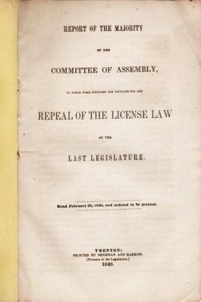 REPORT OF THE MAJORITY OF THE COMMITTEE OF ASSEMBLY...REPEAL OF THE LICENSE LAW OF THE LAST...