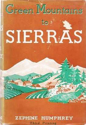 GREEN MOUNTAINS TO SIERRAS. Zephine Humphrey.