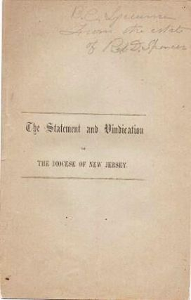 THE STATEMENT AND VINDICATION OF THE DIOCESE OF NEW JERSEY: With the Resolutions Reported by the Committee; and Adopted by the Annual Convention, May 25, 1853.