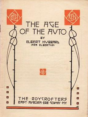 THE AGE OF THE AUTO:; By Elbert Hubbard (Fra Elbertus).