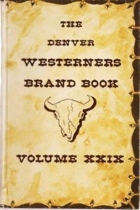 THE DENVER WESTERNERS 1973 BRAND BOOK, VOLUME XXIX. [presentation copy]; Art and Design by John...