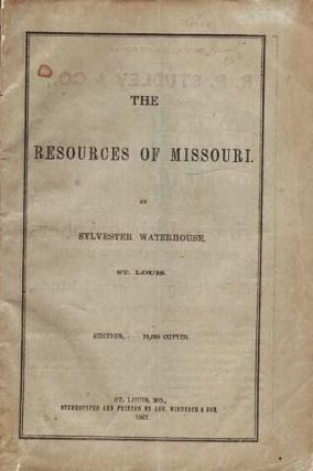 THE RESOURCES OF MISSOURI. Sylvester Missouri / Waterhouse.