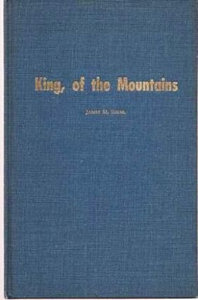 KING, OF THE MOUNTAINS.; Original drawings by L.F. Bjorklund. Pacific Center for Western Historical Studies, Monograph Number 5.