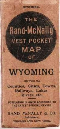 THE RAND-McNALLY VEST POCKET MAP OF WYOMING: Showing all Counties, Cities, Towns, Railways, Lakes, Rivers, etc. [cover title]; Population is given according to the latest official census.