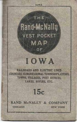 THE RAND-McNALLY VEST POCKET MAP OF IOWA: Railroads and Electric Lines, Counties, Congressional Townships, Cities, Towns, Villages, Post Offices, Lakes, Rivers, etc. [cover title]