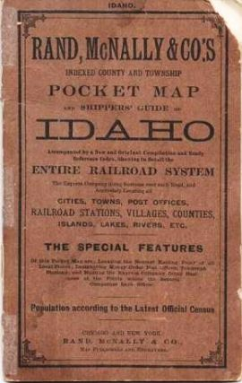 RAND, McNALLY & CO.'S INDEXED COUNTY AND TOWNSHIP POCKET MAP AND SHPPERS' GUIDE OF IDAHO: Accimpanied by a New and Original Compilation and Ready Reference Index, Showing in Detail the Entire Railroad System, the Express Company doing business over each Road, and Accurately Locating all Cities, Towns, Post Offices, Railroad Stations, Villages, Counties, Islands, Lakes, Rivers, etc....; Population according to the latest official census. Idaho.