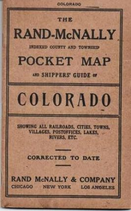 INDEXED COUNTY AND TOWNSHIP POCKET MAP AND SHIPPERS' GUIDE OF COLORADO: Showing all Railroads,...