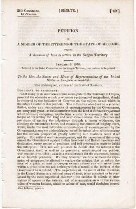 PETITION OF A NUMBER OF THE CITIZENS OF THE STATE OF MISSOURI, PRAYING A DONATION OF LAND TO...