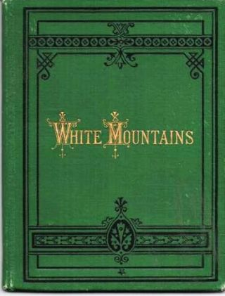 VIEWS IN THE WHITE MOUNTAINS. With Descriptions by M.F. Sweetser. White Mountains / Sweetser New...