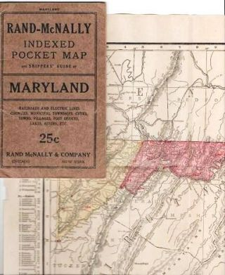 RAND-McNALLY INDEXED POCKET MAP AND SHIPPERS' GUIDE OF MARYLAND AND DISTRICT OF COLUMBIA:; Railroads, Electric Lines, Post Offices, Express, Telegraph and Mail Service. Counties, Municipal Townships, Cities, Towns, Villages, Islands, Lakes Rivers, Creeks, etc. Population according to the latest official census.