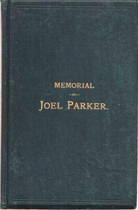 MEMORIAL OF JOEL PARKER: A Memorial Prepared at the Request of the New Jersey Historical...