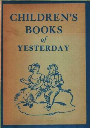 CHILDREN'S BOOKS OF YESTERDAY.; Edited by C. Geoffrey Holme. The Studio Special Autumn Number. Philip James.