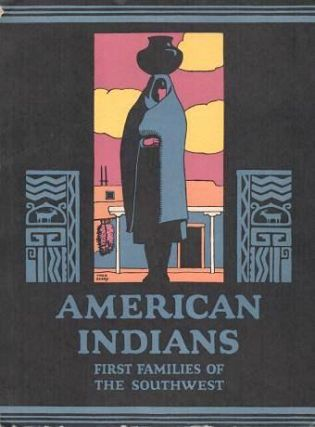 AMERICAN INDIANS: FIRST FAMILIES OF THE SOUTHWEST. J. F. Huckel.