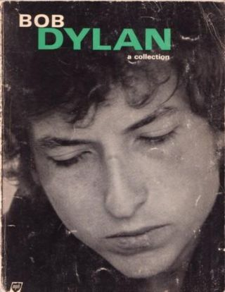 BOB DYLAN: A COLLECTION. Bob Dylan