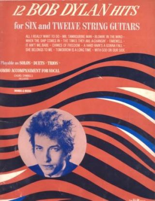 12 BOB DYLAN HITS FOR SIX AND TWELVE STRING GUITARS: Playable as Solos, Duets, Trios. Arranged by Roger Edison