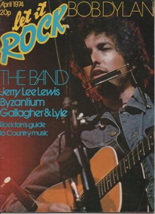 LET IT ROCK: No. 19, April 1974.; Magazine edited by John Pidgeon. Bob Dylan