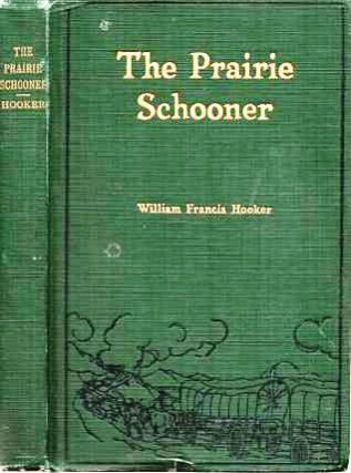 THE PRAIRIE SCHOONER. William Francis Hooker.
