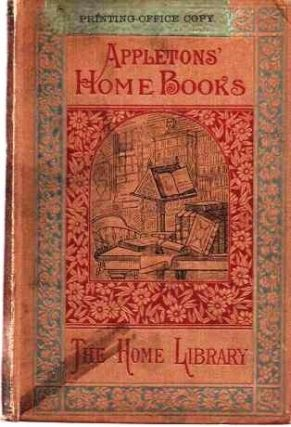 THE HOME LIBRARY: Appleton's Home Books.; With Illustrations. Arthur Penn