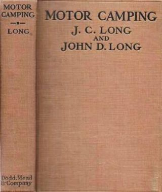 MOTOR CAMPING. With Illustrations and Diagrams. J. C. Long, John D. Long.